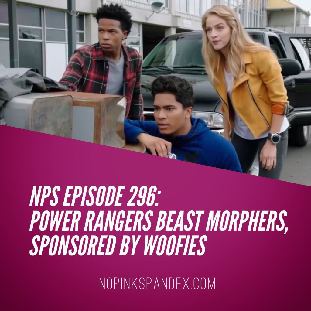 Episode 296: Power Rangers Beast Morphers, Sponsored By Woofies No